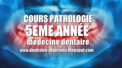 cours pathologie 5eme année medecine dentaire